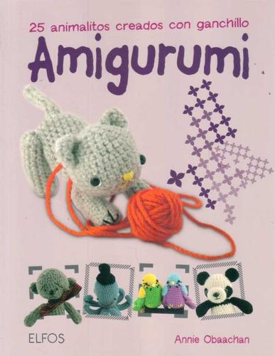 Amigurumi Animals Annie Obaachan : Amigurumi Autor: Obaachan, Annie - USD 560,00 en Mercado Libre